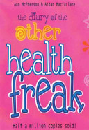 The Diary of the Other Health Freak