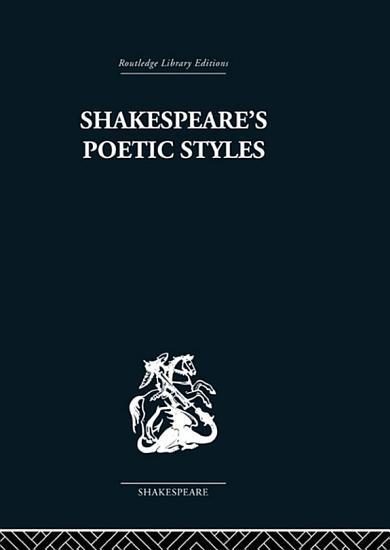 Shakespeare s Poetic Styles PDF