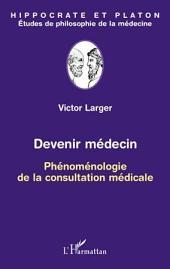 Devenir médecin: Phénoménologie de la consultation médicale