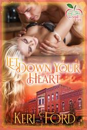 Let Down Your Heart: Fairy Tales In A Small Town, Book 1