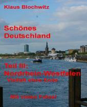 Schönes Deutschland. Teil III: Nordrhein-Westfalen