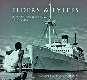 Elders and Fyffes  A Photographic History