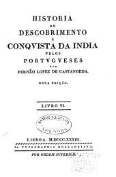 Historia do Descobrimento e Conquista da India pelos Portugueses: Volume 6