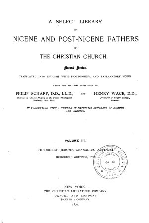 A Select Library of Nicene and Post Nicene Fathers of the Christian Church