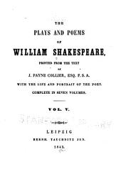 The Plays and Poems of William Shakespeare: Printed from the Text of J. Payne Collier, with the Life and Portrait of the Poet, Volume 5