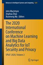 The 2020 International Conference on Machine Learning and Big Data Analytics for IoT Security and Privacy
