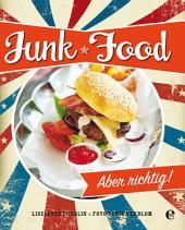 Junk Food: Aber richtig!