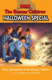 Halloween Special: Three Adventures of the Boxcar Children
