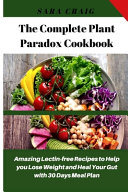 The Complete Plant Paradox Cookbook Book