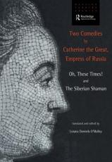 Two Comedies by Catherine the Great, Empress of Russia