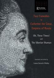Two Comedies By Catherine The Great Empress Of Russia Book PDF