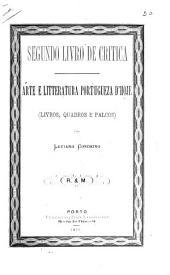 Segundo livro de critica: arte e litteratura portugueza d'hoje : (livros, quadrods e palcos)