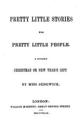 Pretty little stories for pretty little people. A suitable Christmas or New Year's gift