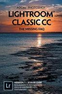 Adobe Photoshop Lightroom Classic CC   The Missing FAQ  Version 7 2018 Release  PDF