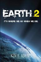 Earth 2    It s Where You Go When You Die PDF