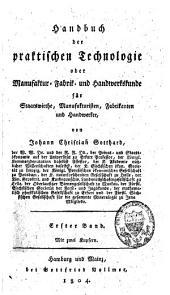 Handbuch der praktischen Technologie oder Manufaktur- Fabrik- und Handwerkskunde: Band 1