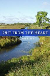 Out from the Heart (Annotated with Biography about James Allen)