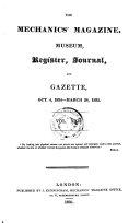 The Mechanics' Magazine, Museum, Register, Journal, and Gazette, Volume 16