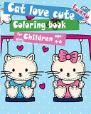 Cat Love Cute Funny Coloring Book for Girls Children Age 4 8 PDF