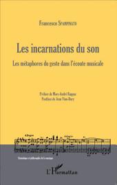 Les incarnations du son: Les métaphores du geste dans l'écoute musicale
