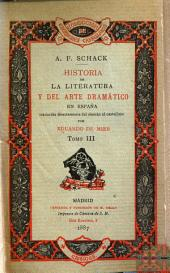 Historia de la literatura y del arte dramático en España: Volumen 3