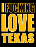 I Fucking Love Texas