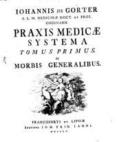 Praxis medicae systema: Volume 1