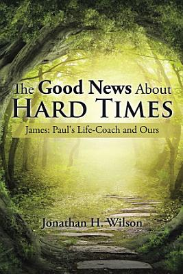 The Good News About Hard Times
