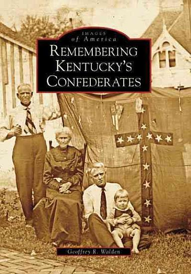 Remembering Kentucky s Confederates PDF