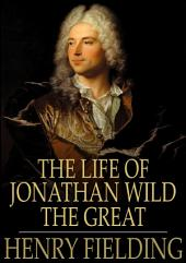 The Life of Jonathan Wild the Great