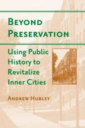 Beyond Preservation: Using Public History to Revitalize Inner Cities