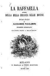 La Raffaella ovvero della bella creanza delle donne, dialogo di Alessandro Piccolomini nuovamente ridotto a miglior lezione: (Biblioteca rara |.), Volume 1