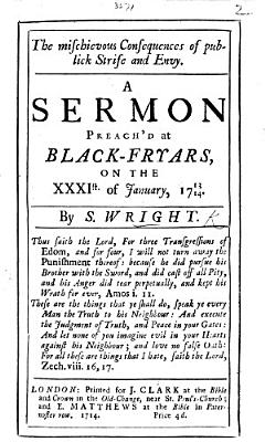 The Mischievous Consquences of Publick Strife and Envy  A Sermon Preach d at Black Fryars on the XXXIst of January 1713 14   Postscript