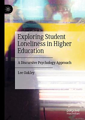 Exploring Student Loneliness in Higher Education