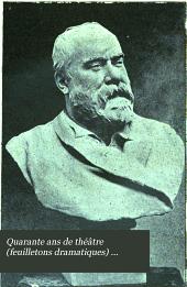 Quarante ans de théâtre (feuilletons dramatiques) ...: La tragédie (Corneille, Racine, Shakespeare, les Grecs) 1900