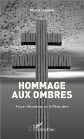 Hommage aux ombres: recueil de poèmes sur la Résistance