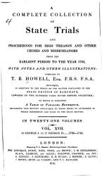 A Complete Collection Of State Trials And Proceedings For High Treason And Other Crimes And Misdemeanors From The Earliest Period To The Year 1783 With Notes And Other Illustrations Book PDF