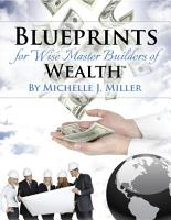 Blueprints for Wise Master Builders of Wealth PDF