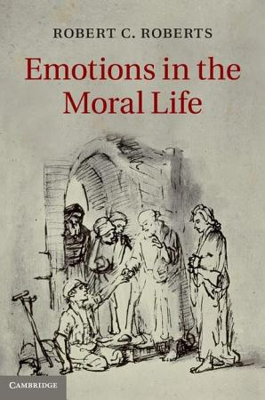 Emotions in the Moral Life PDF