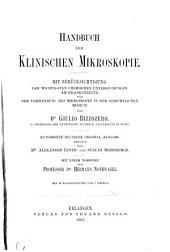 Handbuch der klinischen Mikroskopie: mit Berücksichtigung der wichtigsten chemischen Untersuchungen am Krankenbette und der Verwendung des Mikroskopes in der gerichtlichen Medicin