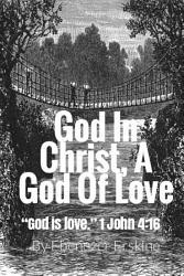 God In Christ  A God Of Love PDF
