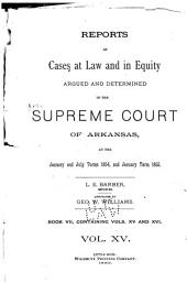 Arkansas Reports: Cases Determined in the Supreme Court of Arkansas, Volumes 15-16