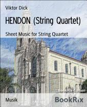 HENDON (String Quartet): Sheet Music for String Quartet