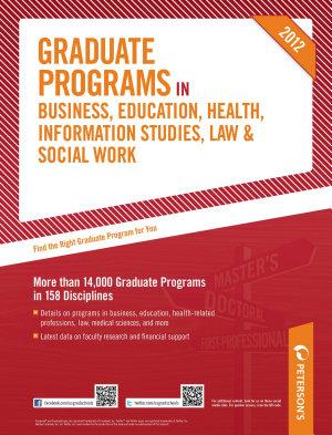 Peterson s Graduate Programs in Business  Education  Health  Information Studies  Law   Social Work 2012