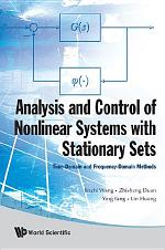 Analysis and Control of Nonlinear Systems with Stationary Sets