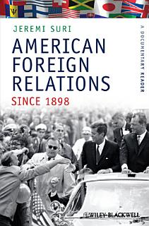 American Foreign Relations Since 1898