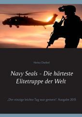 """Navy Seals - Die härteste Elitetruppe der Welt II: """"Der einzige leichte Tag war gestern"""""""