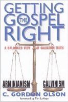Getting the Gospel Right   A Balanced View of Salvation Truth PDF