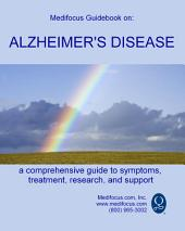 Medifocus Guidebook On: Alzheimer's Disease
