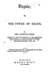 Virginia: Or, The Power of Grace